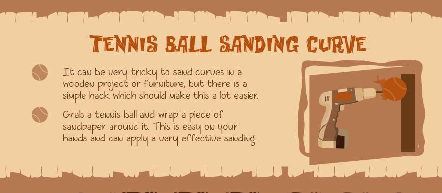 Use a tennis ball to sand those curves!
